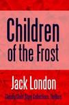Jack London - Children of the Frost [eKönyv: epub,  mobi]