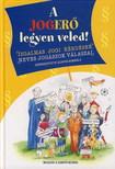 Schenk Borbála (szerk.) - A JOGERŐ LEGYEN VELED!