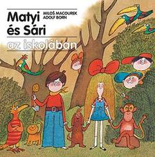 MACOUREK, MILOS-BORN, ADOLF - Matyi és Sári az iskolában