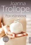 Joanna Trollope - Porcelánéletek [eKönyv: epub, mobi]<!--span style='font-size:10px;'>(G)</span-->