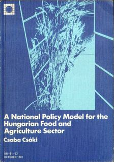 Csáki Csaba - A National Policy Model for the Hungarian Food and Agriculture Sector [antikvár]