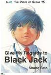 Sato Shuho - Give My Regards to Black Jack - Ep.03 The Price of Being 75 (English version) [eKönyv: epub,  mobi]