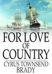 Brady Cyrus Townsend - For Love of Country [eKönyv: epub,  mobi]