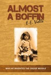 Vielle EE - Almost a Boffin - Why He Invented The Cruise Missile [eKönyv: epub,  mobi]
