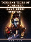 Yuw The - Torment Tides of Numenera Game Guide Unofficial [eKönyv: epub,  mobi]