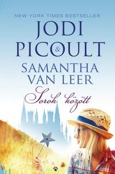 Jodi Picoult - Samantha van LeerJodi Picoult - Samantha van Leer - Sorok között  [eKönyv: epub, mobi]