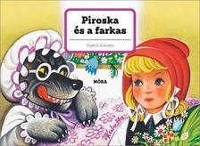 - Piroska és a farkas - klasszikus térbeli mesekönyv