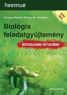 Kropog-Mándics-Molnár-Sz. Heszlényi - Biológia feladatgyűjtemény középiskolásoknak, érettségizőknek, Javított kiadás
