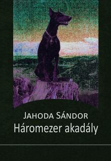Jahoda Sándor - Háromezer akadály