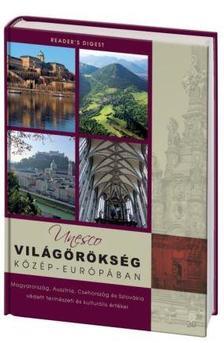 . - UNESCO világörökség Közép-Európában