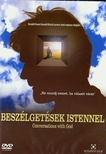 - BESZÉLGETÉSEK ISTENNEL  DVD