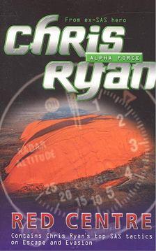 Chris Ryan - Alpha Force: Red Centre [antikvár]