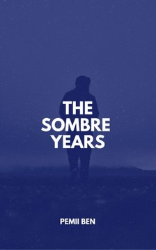 Ben Pemii - The Sombre Years [eKönyv: epub, mobi]