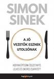 Simon Sinek - A jó vezetők esznek utolsónak - Hogyan építsünk összetartó, lelkes és sikeres csapatot? [eKönyv: epub, mobi]<!--span style='font-size:10px;'>(G)</span-->