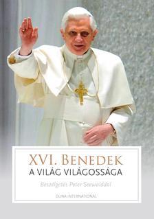 XVI. Benedek pápa - A VILÁG VILÁGOSSÁGA