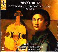 ORTIZ, DIEGO - RECERCADAS DEL TRATADO DE GLOSAS ROMA 1553 CD (SAVALL)