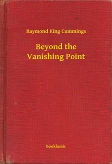 King Cummings Raymond - Beyond the Vanishing Point [eKönyv: epub, mobi]