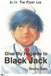 Sato Shuho - Give My Regards to Black Jack - Ep.06 The First Lie (English version) [eKönyv: epub,  mobi]