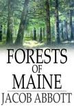 Abbott Jacob - Forests of Maine [eKönyv: epub,  mobi]