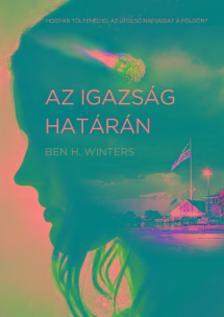 Ben. H Winters - Az igazság határán