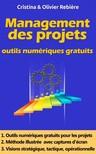 Olivier Rebiere Cristina Rebiere, - Outils porteurs de projet: Management des projets - Outils numériques gratuits pour performer et communiquer! [eKönyv: epub, mobi]