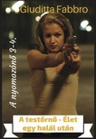 Giuditta Fabbro - A testőrnő - Élet egy halál után - A nyomozónő 3.-4. [eKönyv: epub, mobi]