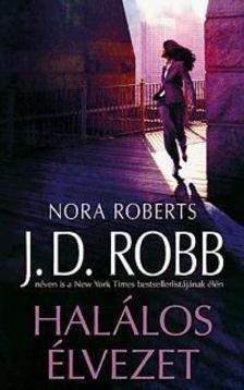 Nora Roberts - Halálos élvezet