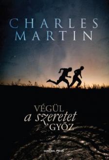 Charles Martin - Végül a szeretet győz
