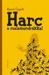 Karel Eapek - Harc a szalamandrákkal  [eKönyv: epub,  mobi]