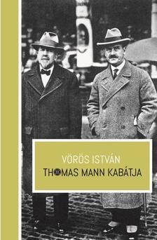 VÖRÖS ISTVÁN - THOMAS MANN KABÁTJA - ÜKH 2017