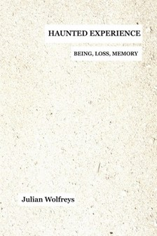 Wolfreys Julian - Haunted Experience - Being, Loss, Memory [eKönyv: epub, mobi]