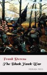 Stevens Frank - The Black Hawk War [eKönyv: epub, mobi]