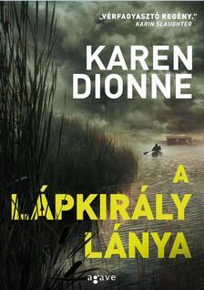 Karen Dionne - A lápkirály lánya