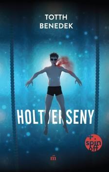 Totth Benedek - Holtverseny (új, bővített kiadás) [eKönyv: epub, mobi]