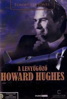 GRAHAM, WILLIAM A. - LENYŰGÖZŐ HOWARD HUGHES