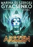 Marina és Szergej Gyacsenko - Arszen és a játék hatalma  [eKönyv: epub,  mobi]