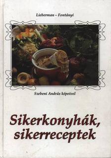 Lieberman Klára, Fontányi Rita - Sikerkonyhák, sikerreceptek [antikvár]