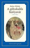 Babits Mihály - A gólyakalifa; Kártyavár [eKönyv: epub, mobi]<!--span style='font-size:10px;'>(G)</span-->