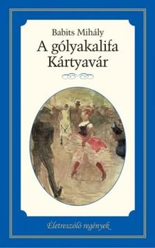 Babits Mihály - A gólyakalifa; Kártyavár [eKönyv: epub, mobi]