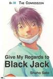 Sato Shuho - Give My Regards to Black Jack - Ep.08 The Confession (English version) [eKönyv: epub,  mobi]