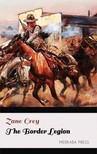 Zane Grey - The Border Legion [eKönyv: epub,  mobi]