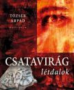 Tőzsér Árpád - Csatavirág - Létdalok