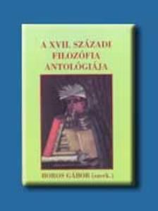 - A XVII. SZÁZADI FILOZÓFIA ANTOLÓGIÁJA