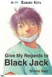 Sato Shuho - Give My Regards to Black Jack - Ep.09 Saburo Kita (English version) [eKönyv: epub,  mobi]