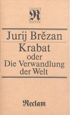 Brézan, Jurij - Krabat oder Die Verwandlung der Welt [antikvár]