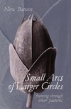 Bateson Nora - Small Arcs of Larger Circles - Framing Through Other Patterns [eKönyv: epub, mobi]