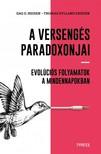 Thomas Hylland Eriksen - A versengés paradoxonjai - Evolúciós folyamatok a mindennapokban [eKönyv: epub, mobi]