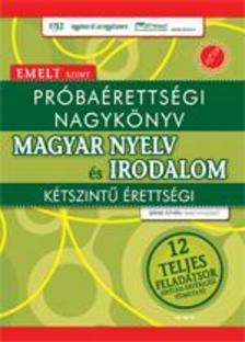 Bánki István - Próbaérettségi nagykönyv - Magyar nyelv és irodalom - Emelt szint