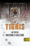 Vaillant, John - A tigris - Igaz történet bosszúról és túlélésről - PUHA BORÍTÓS<!--span style='font-size:10px;'>(G)</span-->