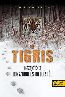 Vaillant, John - A tigris - Igaz történet bosszúról és túlélésről - PUHA BORÍTÓS